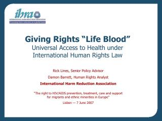 "Giving Rights ""Life Blood"" Universal Access to Health under  International Human Rights Law"