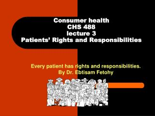 Consumer health CHS 488 lecture 3  Patients' Rights and Responsibilities