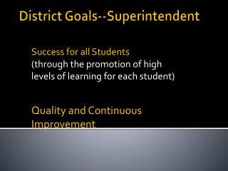 District Goals--Superintendent