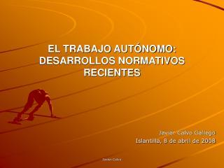 EL TRABAJO AUTÓNOMO: DESARROLLOS NORMATIVOS RECIENTES