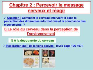Chapitre 2�: Percevoir le message nerveux et r�agir