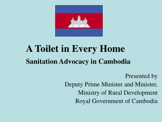 A Toilet in Every Home Sanitation Advocacy in Cambodia