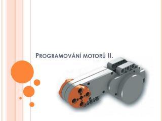 Programování  motorů II.