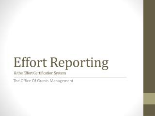 Effort Reporting   & the Effort Certification System