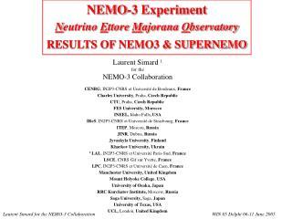 NEMO-3 Experiment N eutrino  E ttore  M ajorana  O bservatory RESULTS OF NEMO3 & SUPERNEMO