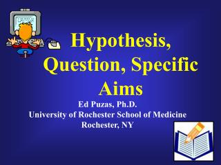 Hypothesis, Question, Specific Aims