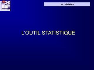 L'OUTIL STATISTIQUE