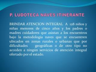 P. LUDOTECA NAVES ITINERANTE