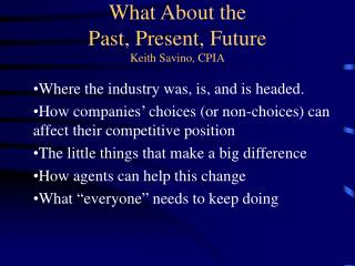 What About the Past, Present, Future Keith Savino, CPIA
