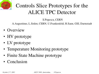 Overview HV prototype LV prototype Temperature Monitoring prototype Finite State Machine prototype