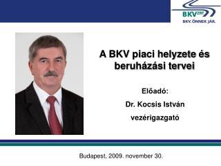 A BKV piaci helyzete és beruházási tervei