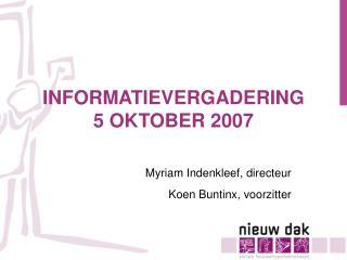 INFORMATIEVERGADERING  5 OKTOBER 2007