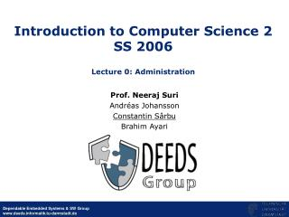 Introduction to Computer Science 2 SS 2006 Lecture 0: Administration