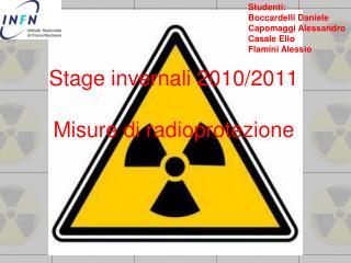 Stage invernali 2010/2011 Misure di radioprotezione