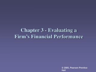 Chapter 3 - Evaluating a Firm�s Financial Performance