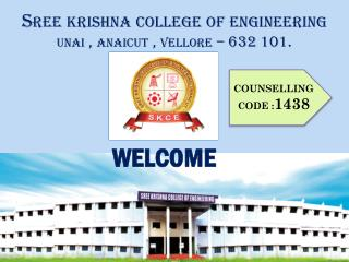 Sree krishna  college of engineering unai  ,  anaicut  ,  vellore  – 632 101.