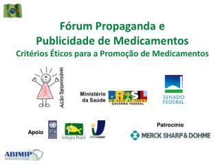 F�rum Propaganda e Publicidade de Medicamentos Crit�rios �ticos para a Promo��o de Medicamentos