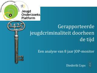 Gerapporteerde jeugdcriminaliteit doorheen de tijd  Een analyse van 8 jaar JOP-monitor