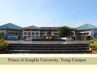 Prince of Songkla University, Trang Campus