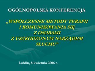 Lublin, 8 kwietnia 2006 r.