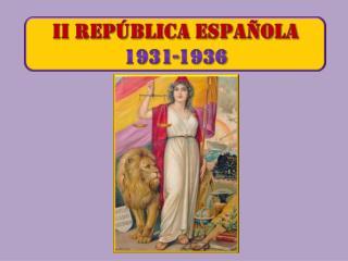 II REPÚBLICA ESPAÑOLA 1931-1936