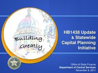 HB1438 Update &  Statewide  Capital Planning Initiative