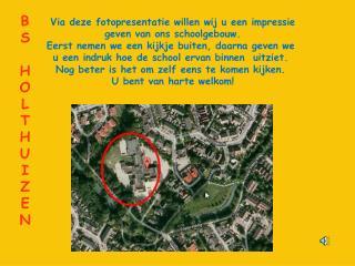 Via deze fotopresentatie willen wij u een impressie geven van ons schoolgebouw.