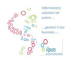 Informazioni,  soluzioni ed azioni… .. ….gestisci  il tuo business……