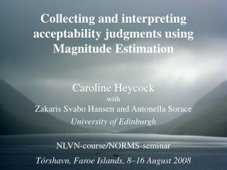 Collecting and interpreting acceptability judgments using Magnitude Estimation
