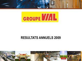 RESULTATS ANNUELS 2009