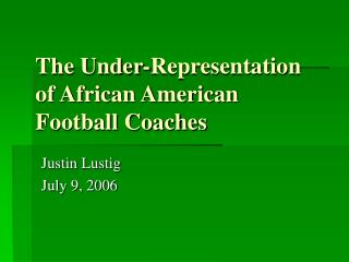 The Under-Representation of African American Football Coaches