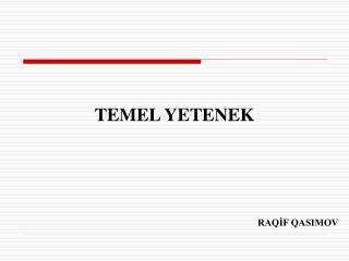 TEMEL YETENEK