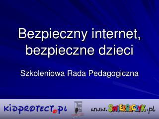 Bezpieczny internet, bezpieczne dzieci
