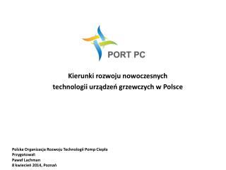 Kierunki rozwoju nowoczesnych  technologii urządzeń grzewczych w Polsce