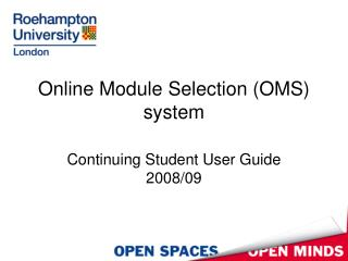 Online Module Selection (OMS) system