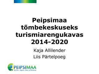 Peipsimaa  tõmbekeskuseks turismiarengukavas 2014-2020