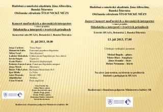 Hudobná a umelecká akadémia Jána Albrechta,  Banská Štiavnica  Občianske združenie ŠTIAVNICKÉ MÚZY