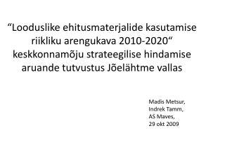 Madis Metsur, Indrek Tamm,  AS Maves,  29 okt 2009