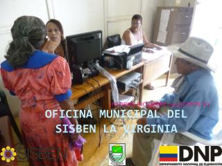 OFICINA MUNICIPAL DEL SISBEN LA VIRGINIA