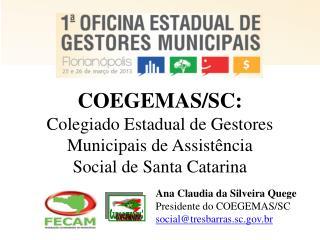 COEGEMAS/SC: Colegiado Estadual de Gestores Municipais de Assist�ncia Social de Santa Catarina