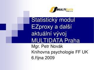 Statistick� modul EZproxy a dal�� aktu�ln� v�voj MULTIDATA Praha
