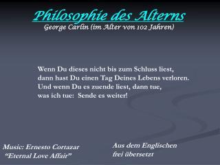 Philosophie des Alterns George Carlin (im Alter von 102 Jahren)