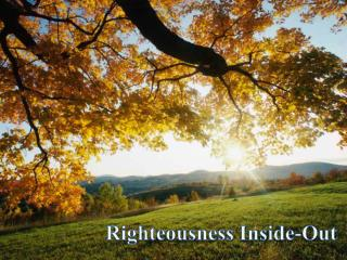 Righteousness Inside-Out