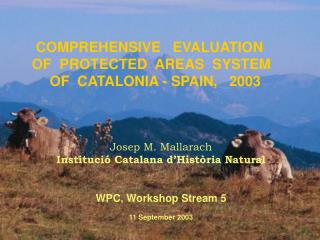COMPREHENSIVE   EVALUATION   OF  PROTECTED  AREAS  SYSTEM   OF  CATALONIA - SPAIN,   2003