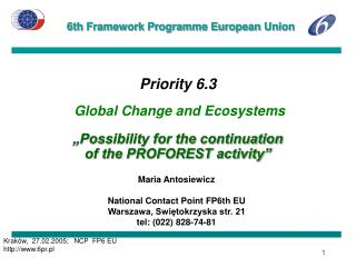 Maria Antosiewicz National Contact Point FP6th EU Warszawa, Swiętokrzyska str. 21