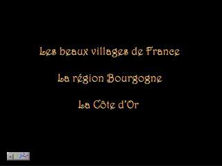 Les beaux villages de France La région Bourgogne La Côte d'Or