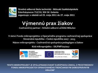Názov  mikroprojektu  : Cezhraničná spolupráca pedagógov a žiakov