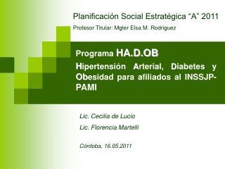 Programa  HA.D.OB H ipertensión  A rterial,  D iabetes y  Ob esidad para afiliados al INSSJP- PAMI