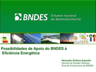 Possibilidades de Apoio do BNDES à  Eficiência Energética