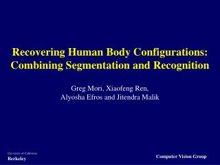 Recovering Human Body Configurations: Combining Segmentation and Recognition